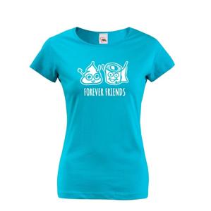 Dámske tričko Forever Friends - vtipná a originálna potlač pre rebelky