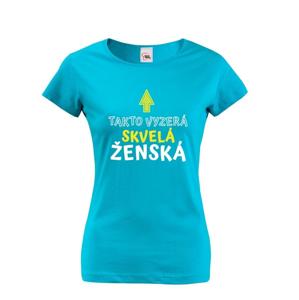 Dámske tričko k narodeninám Takto vyzerá skvelá ženská