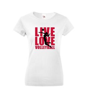 Dámske tričko Live Love Volleyball - ideálne volejbalové tričko