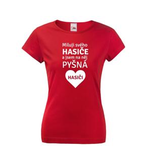 Dámske tričko pre hasičov Milujem svojho hasiča a som na neho pyšná