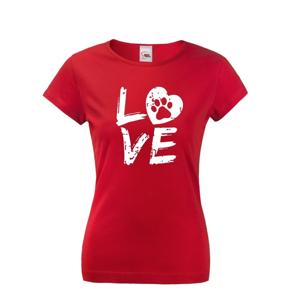 Dámske tričko pre psíčkarky - Dog Love
