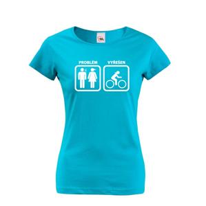 Dámské tričko Problém vyřešen - hoďte hádku za hlavu a vyražte na kolo