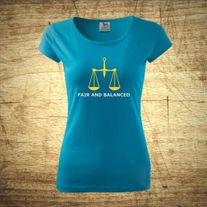 Dámske tričko s motívom Fair and balanced