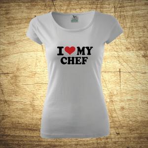 Dámske tričko s motívom I love my chef