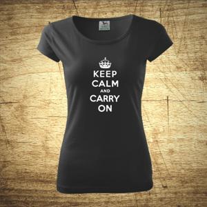 Dámske tričko s motívom Keep calm and carry on.