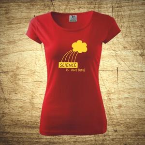 Dámske tričko s motívom Science is awesome