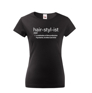 Dámské tričko s potiskem Hair Stylist - ideální dárek pro kadeřnici
