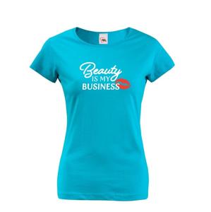 Dámske tričko s potlačou Beauty is my Business