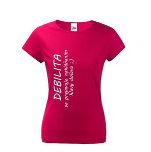 Dámské tričko s potlačou Debilita sa prejavuje nakláňaním hlavy doľava