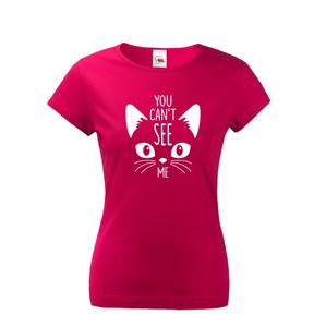 Dámske tričko s potlačou You can´t see me - tričko s mačacím motívom