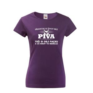Dámske tričko s potlačou Život bez piva -  skvelé pre festival alebo len pre bežné nosenie
