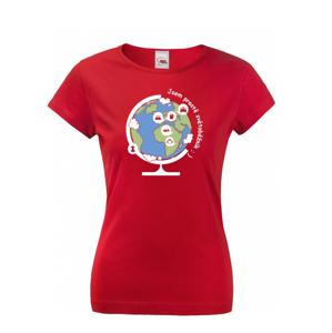Dámske tričko Som jednoducho svetobežník - skvelý darček pre všetkých turistov
