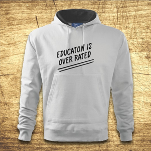 Mikina s kapucňou s motívom Education is over rated