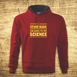 Mikina s kapucňou s motívom Stand back! I´m going to try science