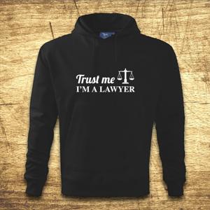 Mikina s kapucňou s motívom Trust me, I´m a lawyer 2