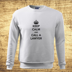Mikina s motívom Keep calm and call the lawyer