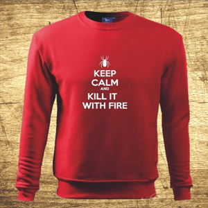Mikina s motívom Keep calm and kill it with fire.