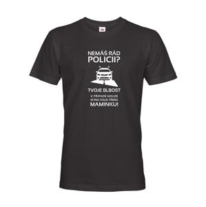 Pánské tričko Nemáš rád policii - ideální dárek pro policistu
