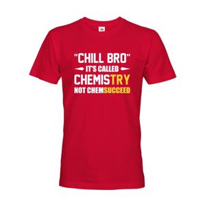 Pánske tričko pre chemikov Chill bro - nazýva sa to chémia