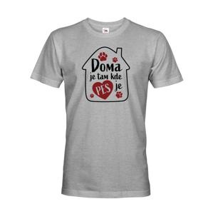 Pánské tričko pre psíčkara- Doma je tam kde je pes