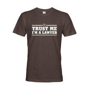 Pánské tričko pro právníky Trust me, I´m a lawyer - ideální dárek
