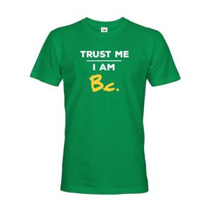 Pánske tričko s potlačou Trust me I am Bc - darček pre bakalára