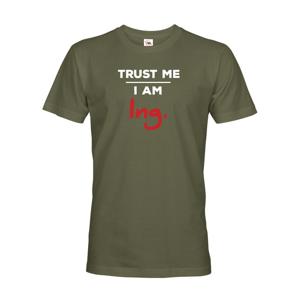 Pánske tričko s potlačou Trust me I am Ing