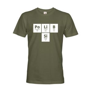 Pánske tričko s vtipnou potlačou PoLiB Si - tričko len pre odvážnych