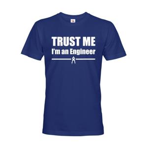 Pánské tričko Trust me, I´m an engineer  - triko pro inženýra