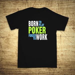 Tričko s motivem Born to play poker