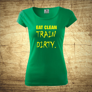 Tričko s motivem Eat clean, train dirty