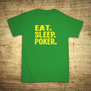 Tričko s motivem Eat, sleep, poker