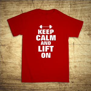 Tričko s motivem Keep calm and lift on