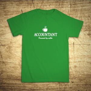 Tričko s motívom Accountant – Powered by coffee