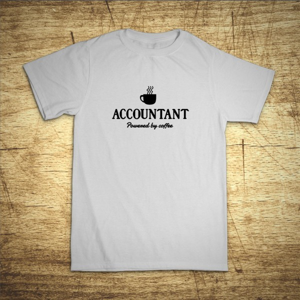 Tričko s motívom Accountant – Powered by coffee