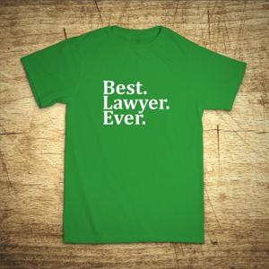 Tričko s motívom Best Lawyer Ever