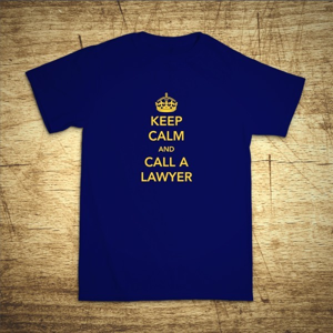 Tričko s motívom Keep calm and call the lawyer