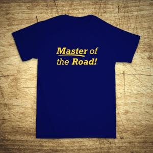 Tričko s motívom Master of the road!