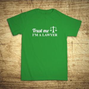 Tričko s motívom Trust me, I´m a lawyer 2