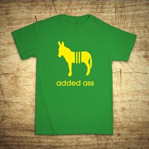 Vtipné tričko s motivem Added ass