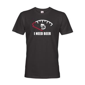 Vtipné tričko s pivním potiskem I need Beer - skvělý dárek pro pivaře